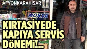KIRTASİYEDE KAPIDA SERVİS DÖNEMİ!..