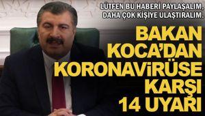 KORONAVİRÜS'E KARŞI 14 UYARI!..