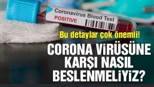 KORONAVİRÜS'E KARŞI NASIL BESLENMELİYİZ?..