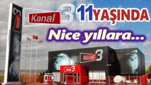 KUTLAMA: KANAL 3 TV 11 YAŞINDA!..