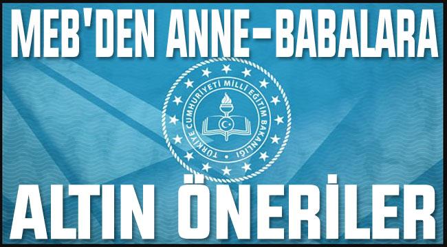 MEB'DEN ANNE-BABALARA ALTIN ÖNERİLER