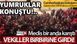 MECLİS'TE YUMRUKLAR KONUŞTU!..