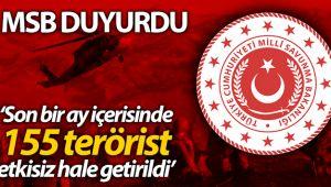 MSB: 'SON BİR AY İÇERİSİNDE 155 TERÖRİST ETKİSİZ HALE GETİRİLMİŞTİR'