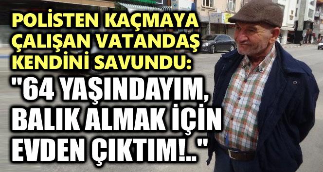 POLİSTEN KAÇMAYA ÇALIŞTI!..