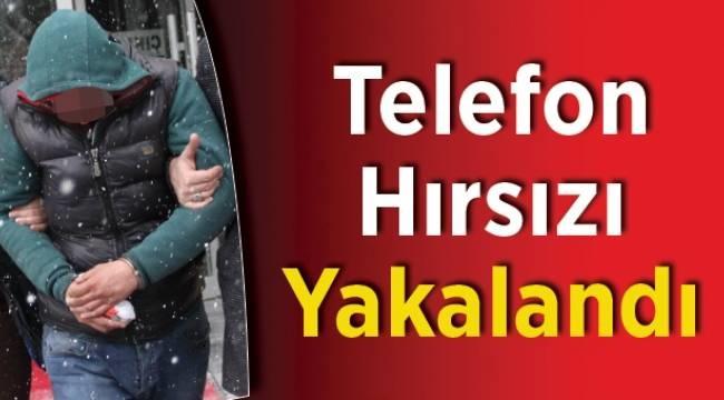 TELEFON HIRSIZI YAKALANDI