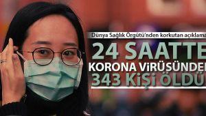 WHO: '24 SAATTE KORONA VİRÜSÜNDEN 343 KİŞİ ÖLDÜ'