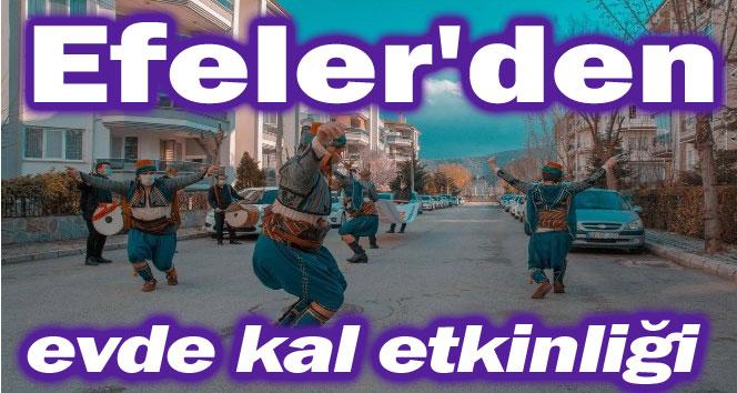 EFELER'DEN EVDE KAL ETKİNLİĞİ