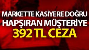 KASİYERE HAPŞIRAN MÜŞTERİYE CEZA!..