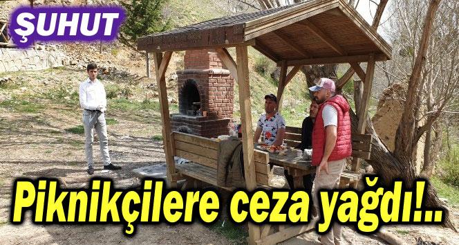 ŞUHUT'TA PİKNİKÇİLERE CEZA YAĞDI!..