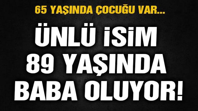 ÜNLÜ İSİM, 89 YAŞINDA 4. KEZ BABA OLUYOR!..