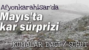 AFYON'A MAYIS AYINDA KAR SÜRPRİZİ!..