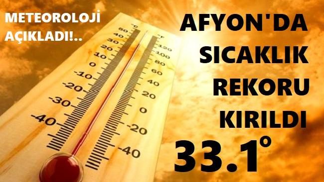 AFYON'DA SICAKLIK REKORU KIRILDI!..