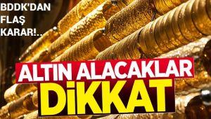 ALTIN ALACAKLAR DİKKAT!..