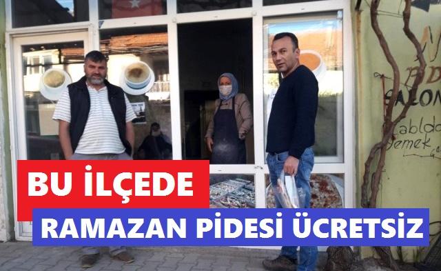 BU İLÇEDE RAMAZAN PİDESİ ÜCRETSİZ!..