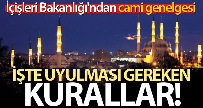 CAMİLERDE İBADETLE İLGİLİ GENELGE!.. İŞTE UYULACAK KURALLAR
