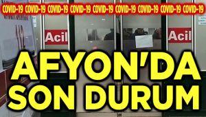 COVID-19 AFYON'DA SON DURUM NE?..