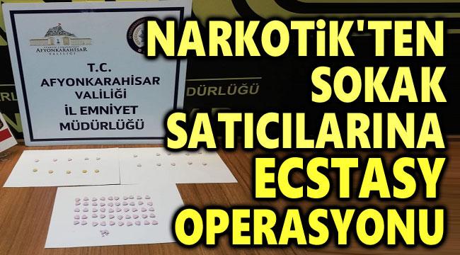 EMNİYET'TEN SOKAK SATICILARINA ECSTASY OPERASYONU!..