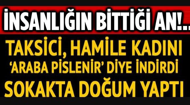 İNSANLIK ÖLMÜŞ DEDİRTEN OLAY!..