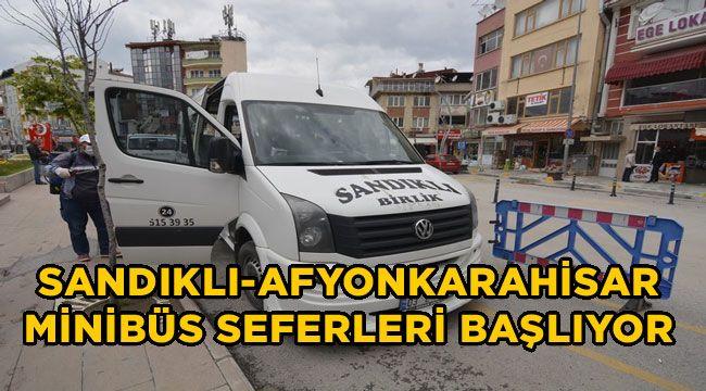 SANDIKLI-AFYONKARAHİSAR MİNİBÜS SEFERLERİ BAŞLIYOR