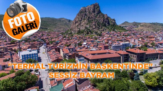 """""""TERMAL TURİZMİN BAŞKENTİNDE"""" SESSİZ BAYRAM"""