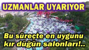 UZMANLAR, KORONAVİRÜS ORTAMINDA KIR DÜĞÜN SALONU ÖNERİYOR!..