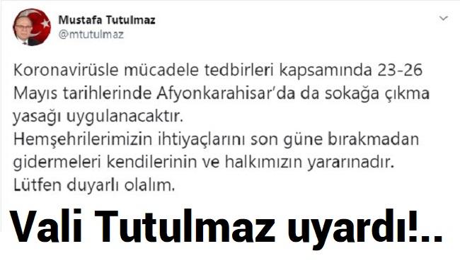 VALİ TUTULMAZ, AFYONLULAR'I UYARDI