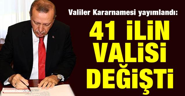 41 İLİN VALİSİ DEĞİŞTİ