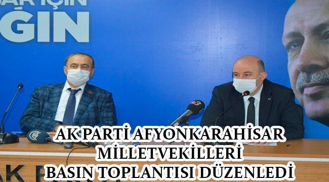 AK PARTİ AFYONKARAHİSAR MİLLETVEKİLLERİ BASIN TOPLANTISI DÜZENLEDİ