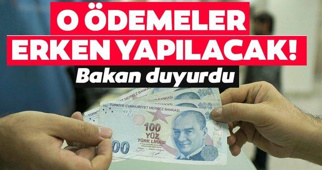 BAKAN SELÇUK'TAN ERKEN ÖDEME MÜJDESİ!..