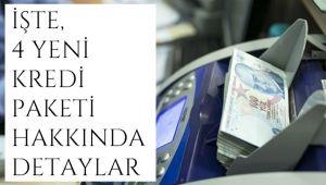 İŞTE, 4 YENİ KREDİ PAKETİ HAKKINDA DETAYLAR!..