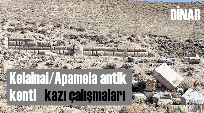 KALEINAI-APAMEIA ANTİK KENTİ KAZI ÇALIŞMALARI DEVAM EDİYOR