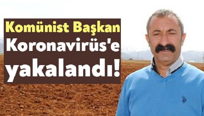 KOMÜNİST BAŞKAN KORONAVİRÜS'E YAKALANDI