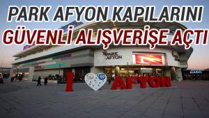 PARK AFYON KAPILARINI GÜVENLİ ALIŞVERİŞE AÇTI