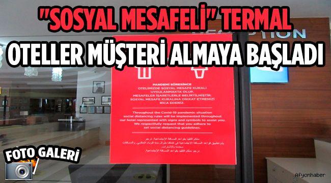 """""""SOSYAL MESAFELİ"""" TERMAL OTELLER MÜŞTERİ ALMAYA BAŞLADI"""