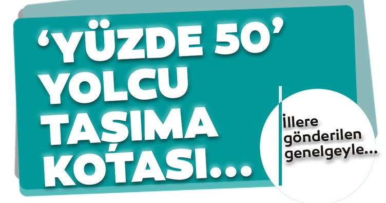 TOPLU TAŞIMADA YÜZDE 50 ŞARTI KALDIRILDI