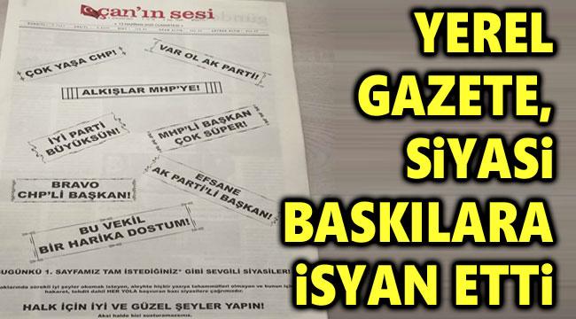 YEREL GAZETE, SİYASİ BASKILARA İSYAN ETTİ