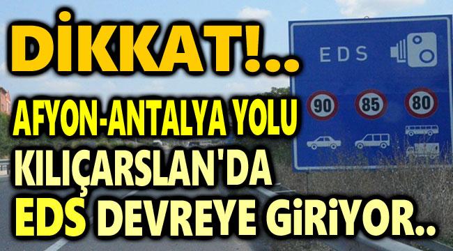 ANTALYA KARAYOLU KILIÇARSLAN MEVKİİNDE EDS DEVREYE GİRİYOR!..
