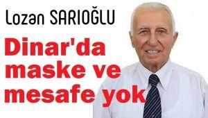 DİNAR'DA MASKE VE MESAFE YOK!..