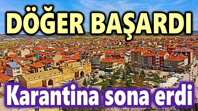 DÖĞER BAŞARDI, KARANTİNA SONA ERDİ!..