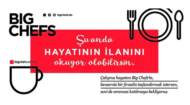 BIG CHEFS CAFE BRASSERIE ELEMANLAR ARIYOR