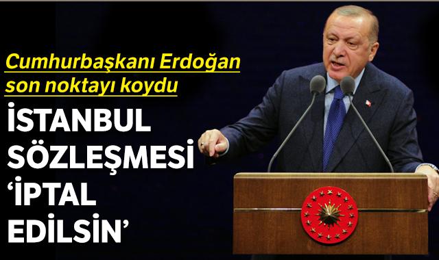 İSTANBUL SÖZLEŞMESİ İPTAL EDİLİYOR!..