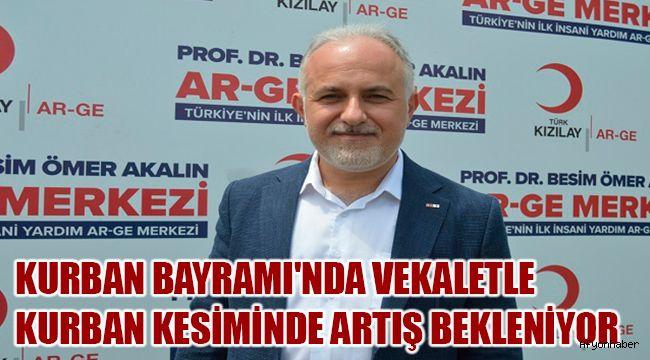 KURBAN BAYRAMI'NDA VEKALETLE KURBAN KESİMİNDE ARTIŞ BEKLENİYOR