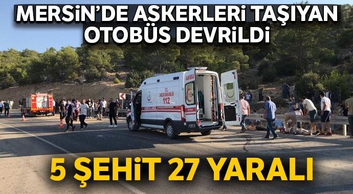 MERSİN'DE ASKERİ ARAÇ KAZA YAPTI, 5 ASKER ŞEHİT