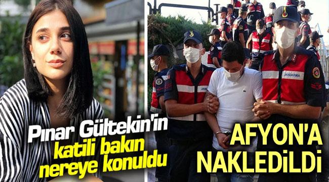 PINAR GÜLTEKİN'İN KATİLİ AFYON'A NAKLEDİLDİ