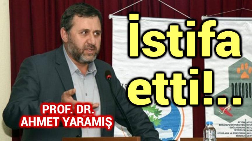 PROF. DR. AHMET YARAMIŞ, TTK BAŞKANLIĞINDAN İSTİFA ETTİ