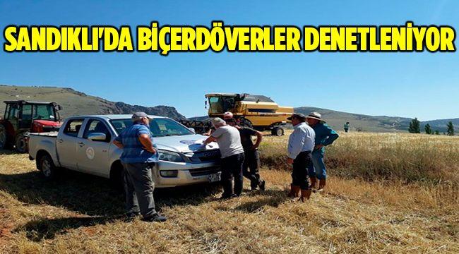 SANDIKLI'DA BİÇERDÖVERLER DENETLENİYOR