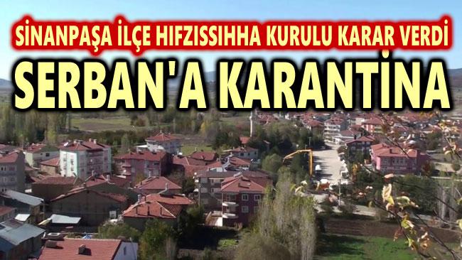 SERBAN KASABASI KARANTİNAYA ALINDI!..