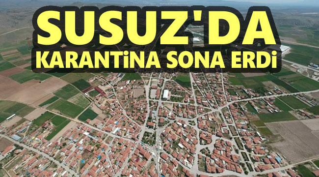 SUSUZ'DA KARANTİNA SONA ERDİ