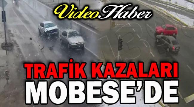 TRAFİK KAZALARI MOBESEDE... İŞTE O GÖRÜNTÜLER!..