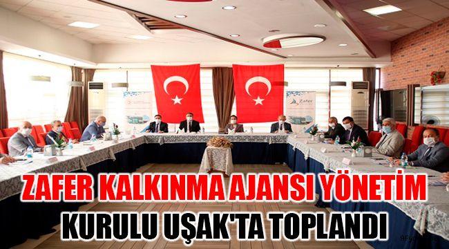ZAFER KALKINMA AJANSI YÖNETİM KURULU UŞAK'TA TOPLANDI